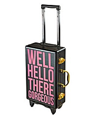 Well Hello There Gorgeous Trolley Case