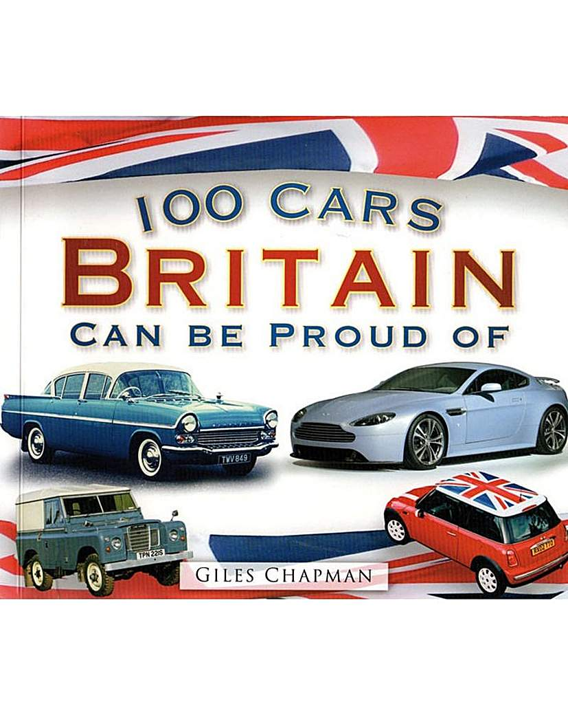 Image of 100 CARS BRITAIN CAN BE PROUD OF - BOOK
