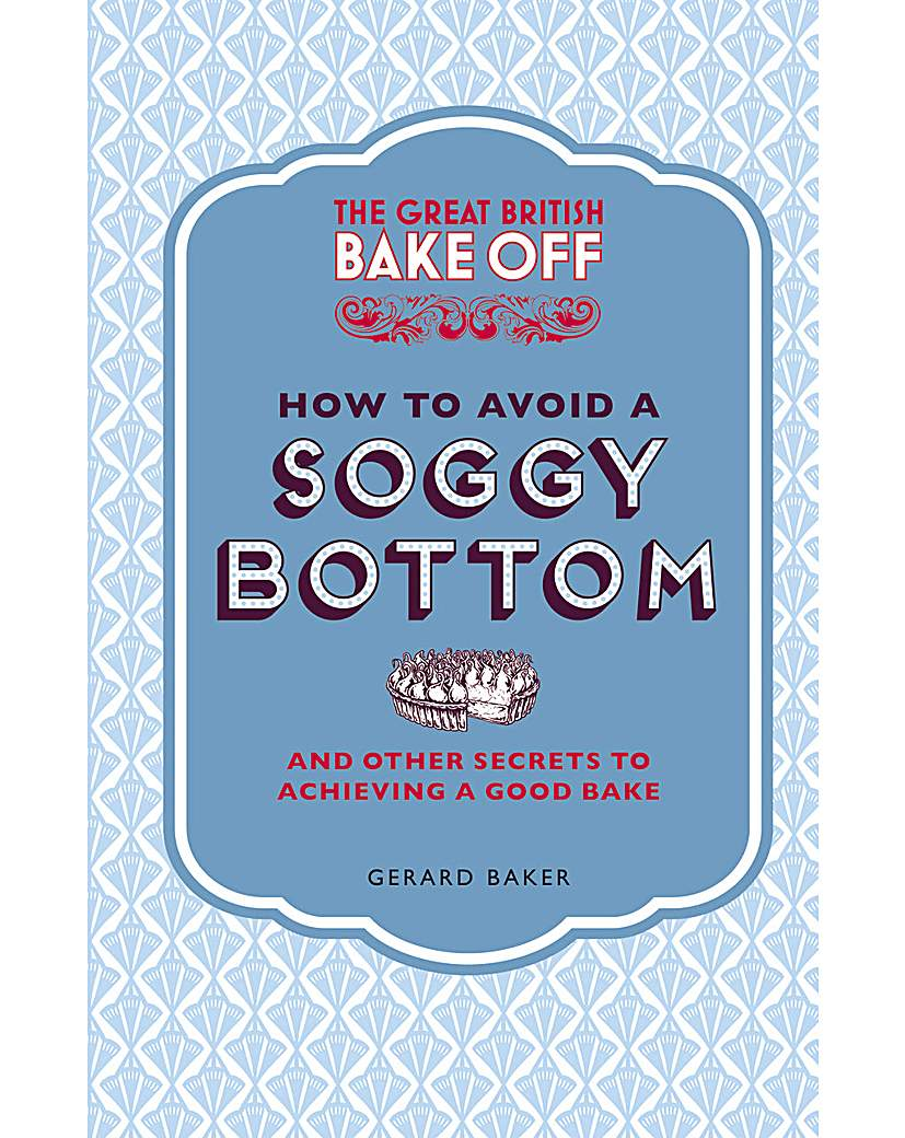 Image of GREAT BRITISH BAKE OFF .. SOGGY BOTTOM
