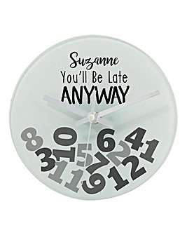 Personalised Late Anyway Clock