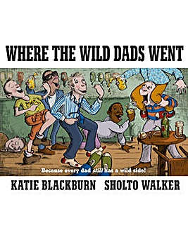 WHERE THE WILD� DADS WENT