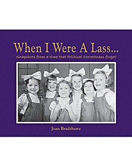WHEN I WERE A LASS - BOOK