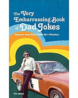 VERY EMBARRASING BOOK DAD JOKES - BOOK