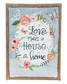 Love Makes a House a Home Hessian Print
