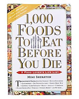 1000 Foods to Eat Before You Die