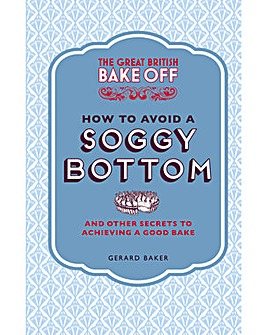 GREAT BRITISH BAKE OFF .. SOGGY BOTTOM