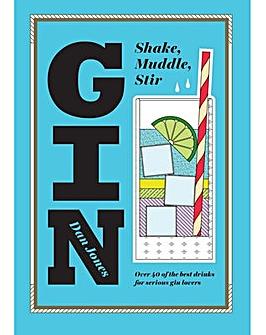 GIN SHAKE,MUDDLE, STIR