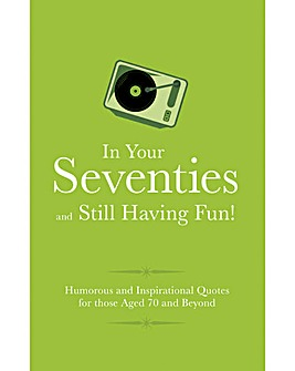 In Your Seventies and Still Having Fun