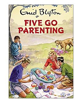 Enid Blyton: Five Go Parenting