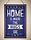 Home Is Where The Hugs Are Metal Sign