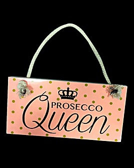 Prosecco Queen Sign