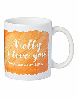 I Love You (nearly as much) Mug
