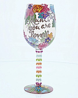 Mum You Are Loved Decorated Wine Glass