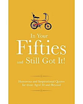 In Your Fifties and Still Got It Book
